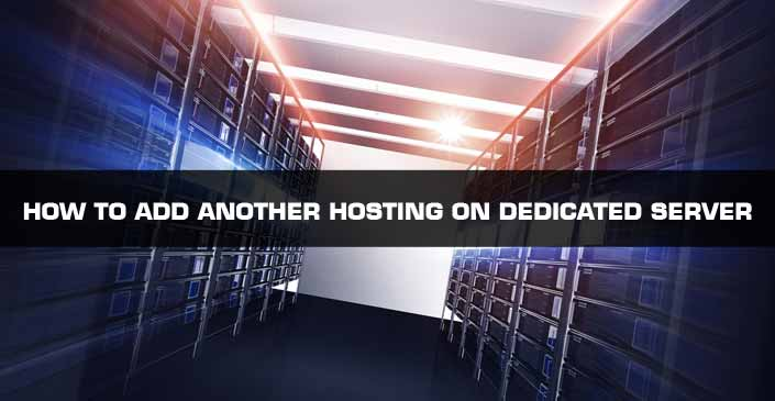 How to Add Another Hosting on Dedicated Server